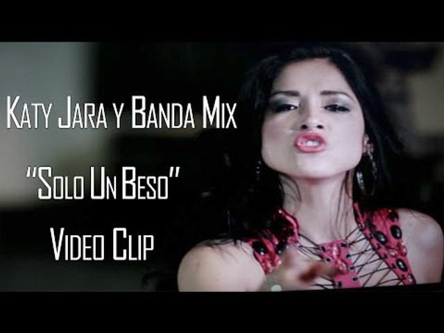 SOLO UN BESO - KATY JARA Y BANDA MIX (VIDEO CLIP 2016)