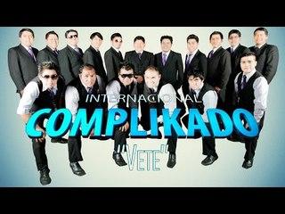 VETE - INTERNACIONAL COMPLIKADO (VIDEO LYRIC´S 2016)