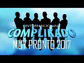 PRONTO - INTERNACIONAL COMPLIKADO 2017