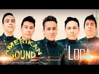 LOCA - AMERIKA'N SOUND (VIDEO OFICIAL 2017)