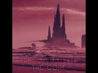 Thriller, sci-fi soundtrack music: The Core (full EP) by MIRAGEARTH