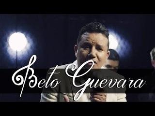 Beto Guevara - Ya Me Voy a Enloquecer (Video Oficial)