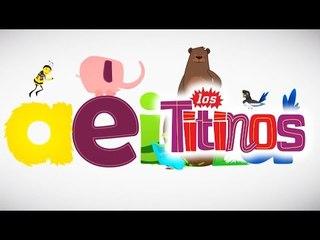 Los Titinos - Las Vocales (Canción Animada)