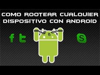 Como rootear cualquier dispositivo con android!!  Funcionando al 100 