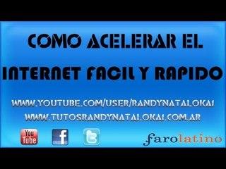 Como acelerar   Internet Facil y Rapido  