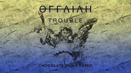 OFFAIAH - Trouble