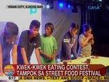 UB: Kwek-kwek eating contest, tampok sa street food festival sa Vigan City, Ilocos Norte