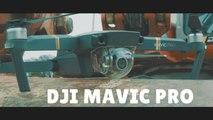 DJI Mavic Pro le drone compact qui film en 4K et qui tient dans la poche