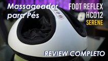 Massageador para Pés Foot Reflex HC012 Serena Review