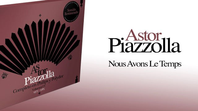 Astor Piazzolla - Nous Avons Le Temps
