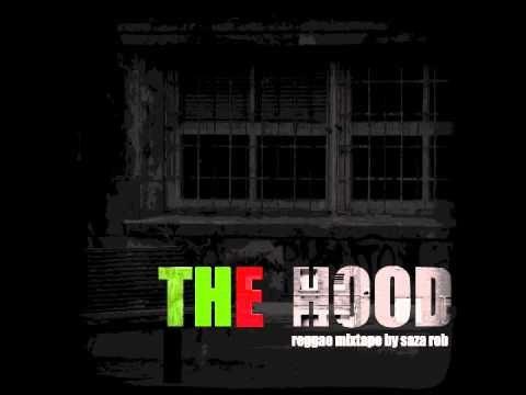 THE HOOD - REGGAE MIXTAPE by Saza Rob