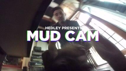 Hedley - Mud Cam