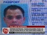 24 Oras: Kerwin Espinosa, nangangamba para sa kaligtasan niya at ng kanyang pamilya