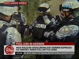 Mga pulis na sasalubong kay Kerwin Espinosa sa airport, naka-full battle gear