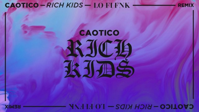 Caotico - Rich Kids