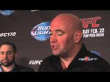UFC 170 Rousey vs. McMann- Dana White full post fight scrum