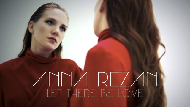 Anna Rezan - Let There Be Love