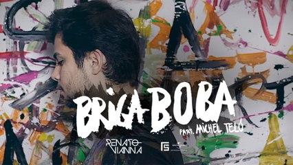 Renato Vianna - Briga Boba