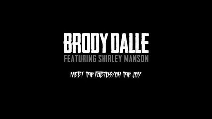 Brody Dalle - Meet The Foetus / Oh The Joy