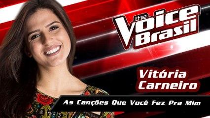 Vitória Carneiro - As Canções Que Você Fez Pra Mim