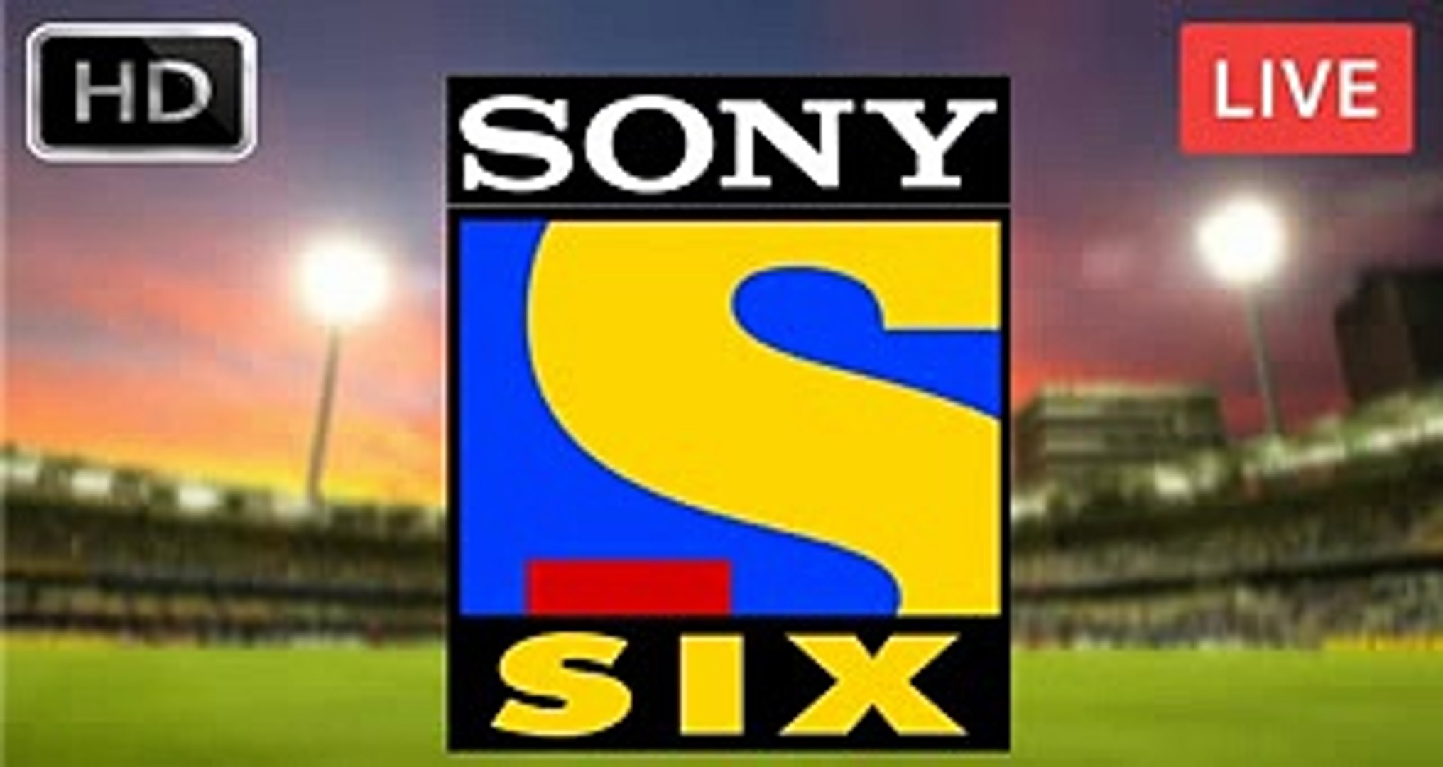 Sony Six LIVE - Sony Six Live HD - Sony Six HD Live - IPL