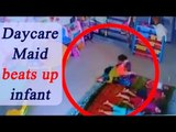 Navi Mumbai daycare maid beat up 10 month old girl, Watch CCTV footage | Oneindia News