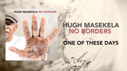 Hugh Masekela - One Of These Days