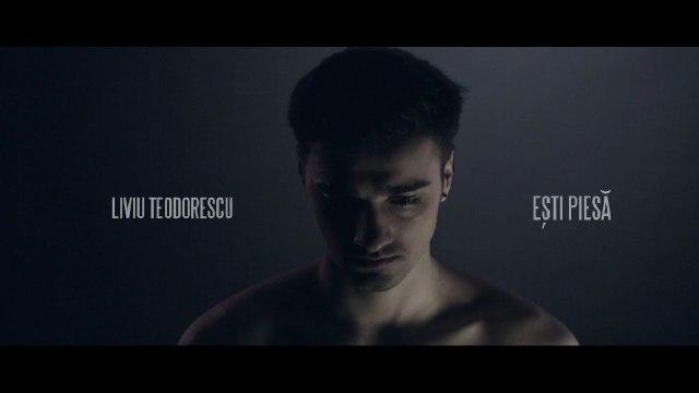 Liviu Teodorescu - Ești piesă