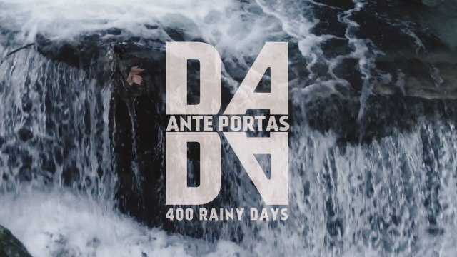 Dada Ante Portas - 400 Rainy Days
