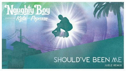 Naughty Boy - Should've Been Me