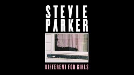 Stevie Parker - Different For Girls