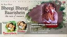 Baarish - Bheegi Baarishein Latest Hindi Song 2017 - New Bollywood Song