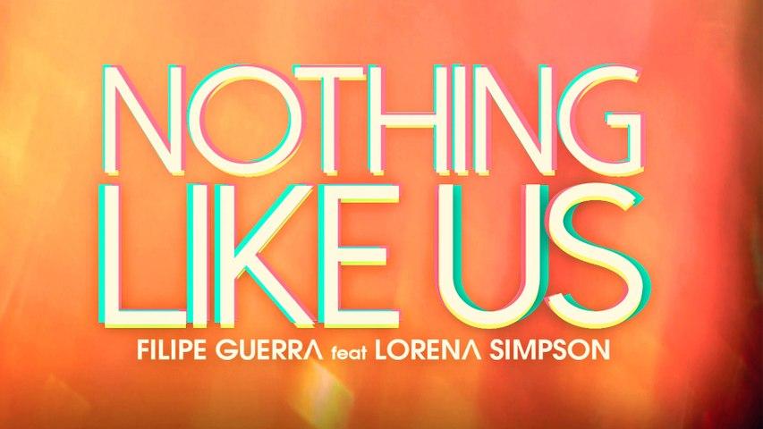 Filipe Guerra - Nothing Like Us