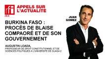 Burkina Faso : Procès de Blaise Compaoré et de son gouvernement