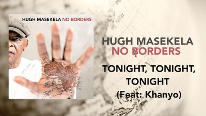 Hugh Masekela - Tonight, Tonight, Tonight
