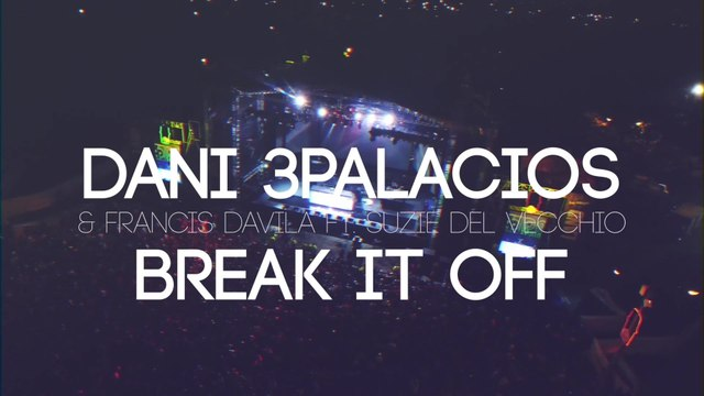 Dani 3Palacios - Break It Off