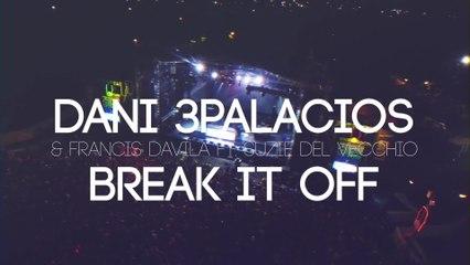 Dani 3Palacios - Break It Off