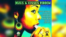 Faya Gong - Nugs & Kisses Riddim Mix Promo 2017
