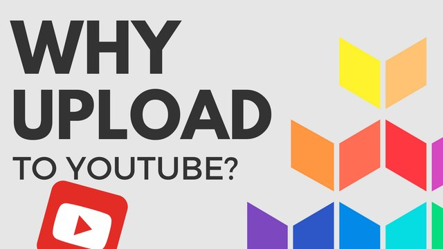 Why Upload to YouTube?