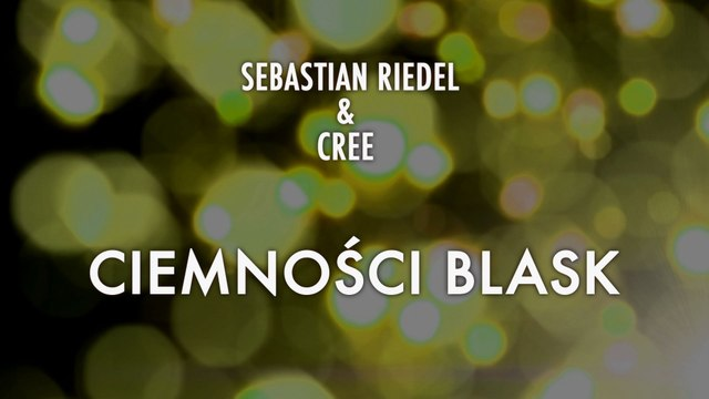 Sebastian Riedel & Cree - Ciemnosci Blask (Lyric Video)