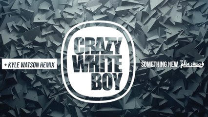 Crazy White Boy - Something New