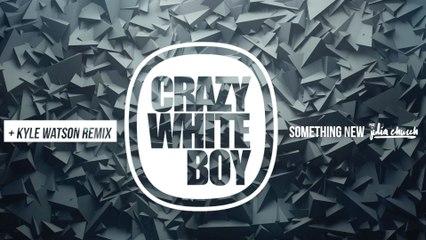 Crazy White Boy - Something New