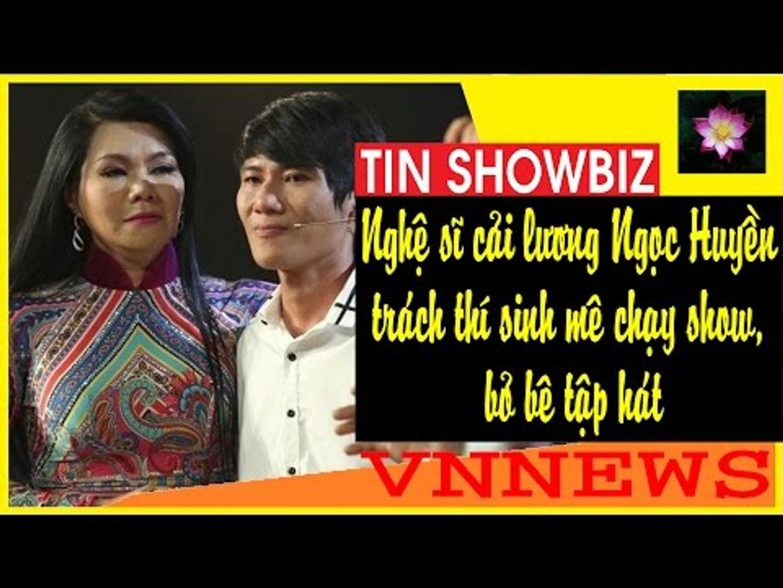 Nghệ sĩ cải lương Ngọc Huyền trách thí sinh mê chạy show, bỏ bê tập hát