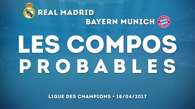 Real Madrid-Bayern Munich : les compos probables