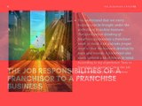 The Job Responsibilities of a Franchisor to a Franchise Business