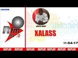 REPLAY AUDIO - XALASS - Pr : NDOYE BANE et DJ BOUB'S -11 Avril 2017