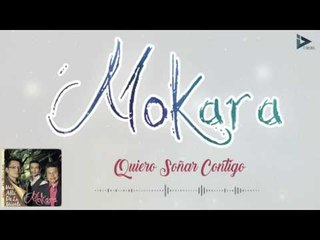 Mokara - Quiero Soñar Contigo (Más Allá De La Muerte)