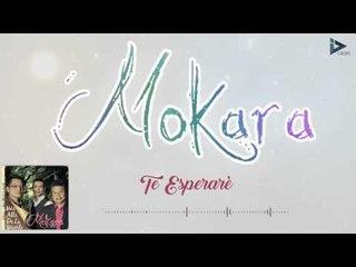 Mokara - Te Esperare (Mas Alla De La Muerte)