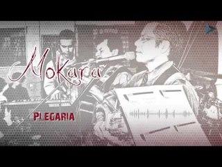 Mokara - Plegaria (Al Gran Rey )