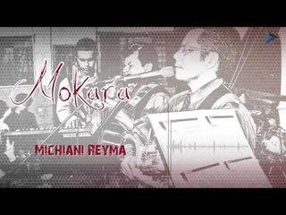 Mokara - Michiani Reyma (Al Gran Rey)